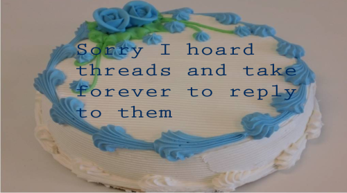 timewarforgednine:  bloodyapron:  [Look I made my own cake for you guys]  Well I wouldn't call it hoarding, just saving them for a writing mood…