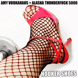 Download Hooker Shoes by Amy Vodkahaus and Alaska Thunderfuck here