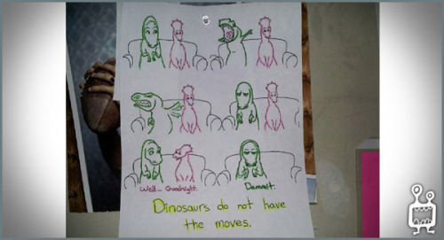 Why Dinosaurs Do not have the Moves  hahaha :)