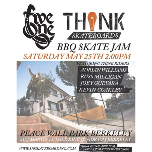 If you're in or around the Bay Area come hang with the THINK team in Berkeley. BBQ and prizes! @510skateshop @adrianwilliams82 @joey_guevara @russmilligan @coakley13