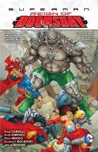 Place a hold here.   Doomsday has returned! The monster that originally took Superman's life in a battle that destroyed half of Metropolis comes back for another round with the Man of Steel—already savagely beating some of Superman's closest allies. Writer Paul Cornell (Doctor Who, KNIGHT AND SQUIRE) pens a tale that not only puts Superman in a fight for his life—but in a fight for the life of Superboy, Supergirl and all members of the Superman family.
