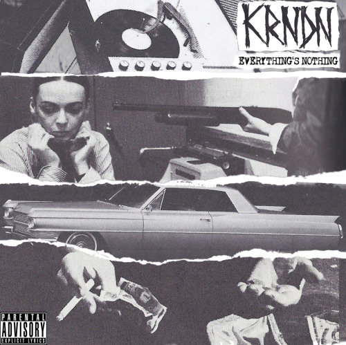 strongarmsteady:  KRNDN | EVERYTHING'S NOTHING ( Artwork & Tracklisting ) 1. The Adventures of Dust Boy & The Inner Space Submarine ( Prod By 321 ) 2. 7 Eleven ft TeeFlii ( Prod By Cardo ) 3. Lean On Me ft Kobe ( Prod By KRNDN & DJ Khalil ) 4. Magazine ( Prod By 321 ) 5. I'm Moving ft Shafiq Husayn & Tekitha ( Prod By Dj Khalil ) 6. I 1 ( Prod By KRNDN ) 7. For ELLA or Worse ( Prod By 321 ) 8. Fools Rush In - ( Prod By Salem 9. ABETTERBIH ft Brian Alexander Morgan ( Prod By Jackson & Brian Alexander Morgan ) 10. Cuban Link Gucci Rope ft Donyea G ( Produced By DJ Dahi ) 11. GoNiguhGo ( Prod By Ro Blvd ) 12. The Wells of Roland ft Donyea G ( Produced By G Ry & Merge ) 13 Sweat Leaf ( Prod By Rich Kidd & Frank Dukes ) 14. EN ft Kobe ( Prod By D.R.U.G.S. ) 15. UNTILNEXTTIME ft Melody Angel ( Produced by G Rocka & Medi ) Art Direction & Design | Skinhead Rob & Mandee Guns