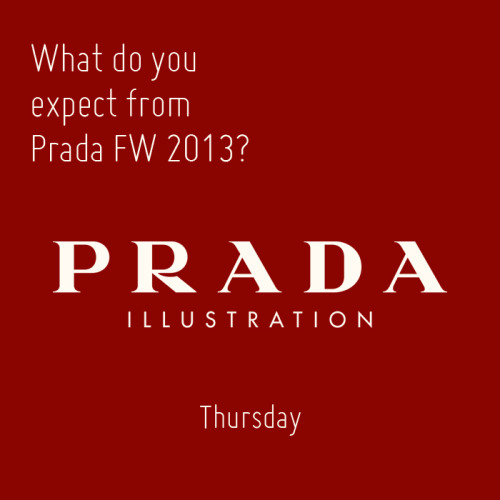 pradaillustration:  What do you expect from Prada FW 2013?