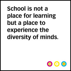 "seeminglee:  ""School is not a place for learning but a place to experience the diversity of minds."" / SML.20130322.PHIL http://sml8.it/13hfZy4 / #SMLPhil #CCBY #SMLEDU #SMLOpinions #SMLUniverse #LifeCelebratesDiversity / #philosophy #opinions #edu #school #diversity #life #learning #typography #design #Vectora #branding"