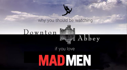 5 Reasons to Watch Downton Abbey if You're a Mad Men Fan