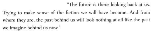 aseaofquotes:  William Gibson, Pattern Recognition