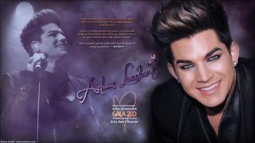 We Are Family Foundation Gala Wallpaper I made in tribute to Adam Lambert who is their 2012 Unity Award Honoree. I also made a simpler version which you can see by clicking the link below. As always, click pics/links once, then again for full size. BIG Thank you to http://adam-pictures.com for their generosity in sharing photographs of Adam! I love you Adam, always! :) <3 Simple version: http://oi49.tinypic.com/2eur71e.jpg Adam graciously donated his 31st birthday this year to The We Are Family Foundation. What does that mean? It means that he's asking his fans, friends and family to donate $31 (or any amount you like) to their cause & you'll be able to sign his card which they will put together as the World's Biggest Birthday Card for Adam! Your donation will directly support We Are Family Foundation's initiatives that empower youth around the globe to help make the world a better place. Just imagine what we can all do together! Click here for more information: http://www.wearefamilyfoundation.org/donate