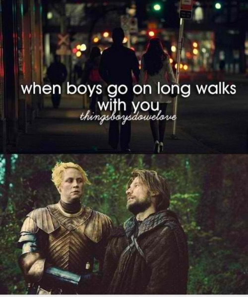 when boys go on long walks with you.