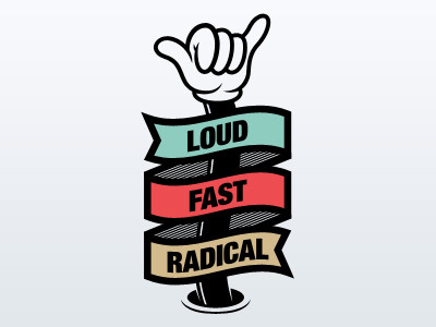 visualgraphic:  Loud Fast Radical