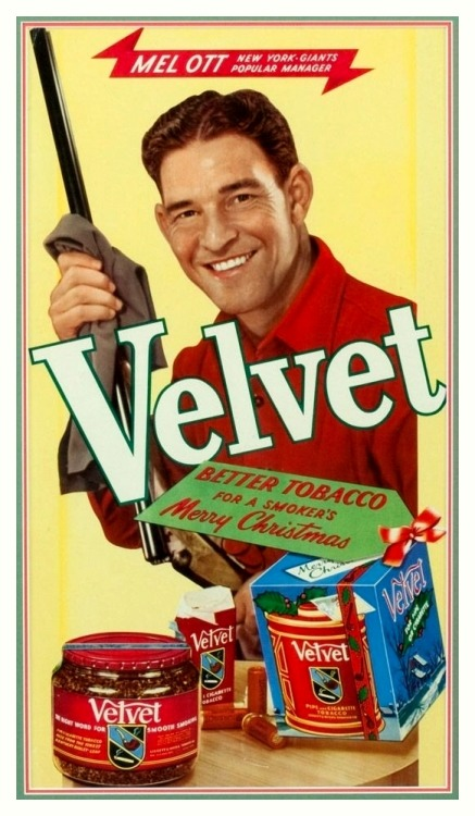 "1940's Mel Ott Velvet Tobacco Ad Mel Ott - New York Giants Popular Manager""Better Tobacco For A Smoker's Merry Christmas"""