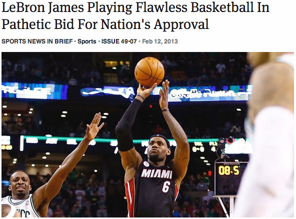 theonion:  LeBron James Playing Flawless Basketball In Pathetic Bid For Nation's Approval: Full Report