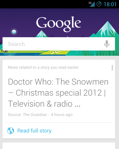 Google Now reminded me about the _Doctor Who_ Christmas special.  Not only did I not ask it to remind me, I did not know it _could_ remind me.  We are officially moving into the world of science fiction.