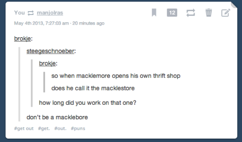 endquestionmark:  brokje:  endquestionmark:  this is my entire goddamn dash  i'm so fucking sorry okay this apology comes deep from my very macklecore okay  I SWEAR TO FUCK