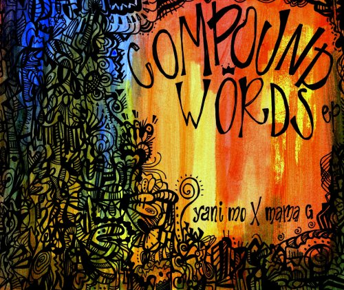 Yani Mo x MaMa G | Compound/Words EP download:- bandcamp- mediafire tracklist:1. nah/ledge  2. ad/libs feat. allen thomas of iLLmont3. home/grown4. out/LAWD5. go/diva feat. ladin awad6. radio/activ7. super/vise8. diss/trust [bonus, but not really] produced entirely by MaMa G. a little jazz, a little funk.and a few compound/words.-yani links:soundcloudbandcampyoutubetwitter