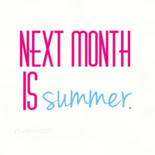NEXT #month IS #Summer !!!! 💖💖☺☺ ARE YOU READY  ???? #Hot #beach #fun #cool #quote #yolo #style #quotes 💖💖💕💕