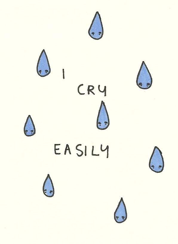 Cry Easily.