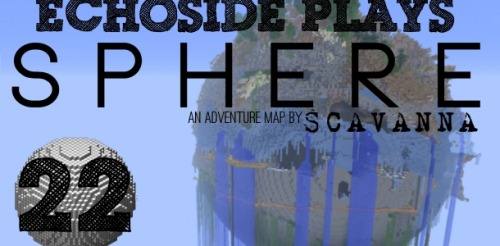 Let's Play: Minecraft Maps: Sphere 22 - Falling Off The World Echoside dies again.