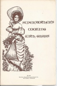 Gallery: Supermother's Cooking with Grass Cookbook (1971) I first spied this little beauty in the very reputable Antique Trader Collectible Cookbooks Price… View Post