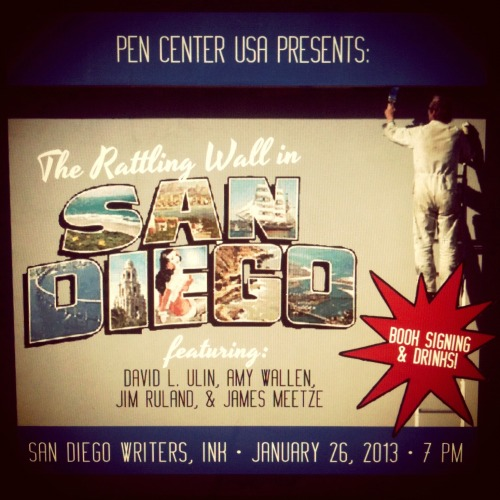 The Rattling Wall is headed south to San Diego!JOIN US at San Diego Writers, Ink for readings by David L. Ulin, Amy Wallen, Jim Ruland, and James Meetze.BOOK SIGNING + DRINKS to follow!Can't wait to see you there! RSVP on Facebook: http://www.facebook.com/events/108283549348081/?fref=ts  **AND! If you miss us in San Diego, we'll be rounding out the book tour on Feb. 2 at Skylight Books. Details to follow in the coming week.**