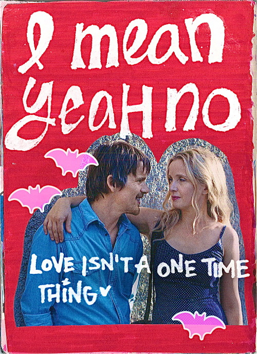 I mean, yeah, no.Love isn't a one-time thing. (Image of Ethan Hawke and Julie Delpy in Before Midnight.)