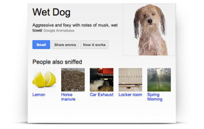 Google Nose, For When You Absolutely Must Have that Shaggy Dog Smell Yes, the Internet's April Fool's jokes can be monotonous and played out. They can also be endlessly clever.  So, Google Nose,  the Google Aromabase with 15M+ scentibytes of searchable smells.