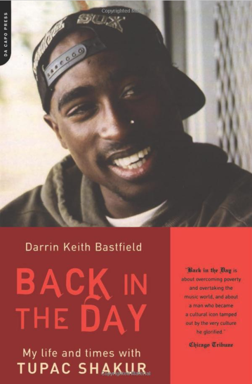Back In The Day: My Life And Times With Tupac Shakur by Darrin Keith BastfieldJust finished reading this book. At first I was a bit dubious of the book thinking the author might be someone trying to cash in on the fact that they had briefly been an aquaintance of Pac way back when. However I quickly realised that was not the case at all. The author was undoubtably a genuine friend of Tupac's during his years living in Baltimore and attending the Baltimore School for the Arts. I really enjoyed this book and would highly recommened it. The book gives a revealing and suprisingly detailed look into the years of Tupac's life that are usually skimmed over or over looked entirely. Amamzon.com Amamzon.co.uk