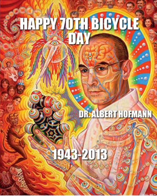 Happy 70th anniversary of Bicycle Day as we commemorate Dr. Albert Hofmanns' famous ride that changed the world. Please share in honor of this amazing man and all the light he has brought to the world.