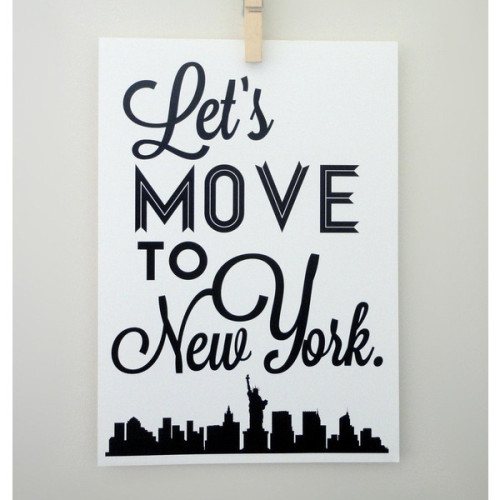 misslovelylayla:  Lets Move to New York Art Print - NYC TYpography Poster Travel Print   (clipped to polyvore.com)