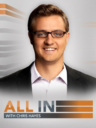 I'm watching All In with Chris Hayes                        26 others are also watching.               All In with Chris Hayes on GetGlue.com