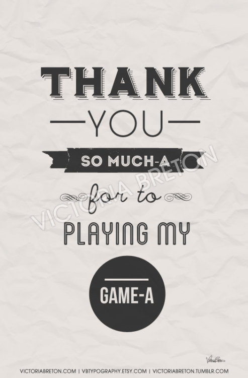 victoriabreton:  Thank you so much-a for to playing my game-a. An original typography design print by Victoria Breton (based on the ultimate perfection known as Super Mario 64)!