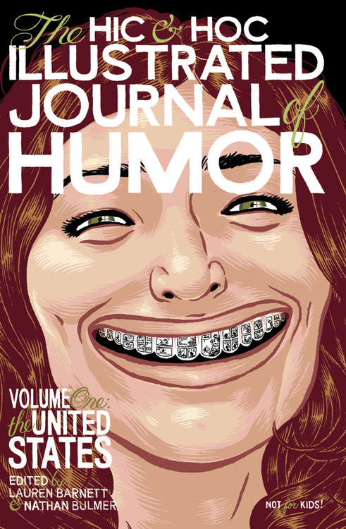 torontocomics:  The Hic & Hoc Illustrated Journal of Humor Volume 1Edited by Lauren Barnett and Nathan Bulmer64 PagesPublished by Hic & HocDebuting at TCAF 2013! Edited by ambulatory laff factories Lauren Barnett (Me Likes You Very Much) and Nathan Bulmer (Eat More Bikes), the first volume of an anticipated 196 volume series of the best of funny comics throughout the world features the likes of Phil McAndrew, Box Brown, Madéleine Flores, Zac Gorman, KC Green, Dustin Harbin, Jane Mai, Dakota McFadzean, Matt Wiegle, and Joe Lambert, who did the stunning cover!  Oh hey as it turns out all of those people will be at TCAF!  Weird.  I am in this! And I will be at TCAF! And I will draw fart clouds in your copy at no extra cost! What a savings!