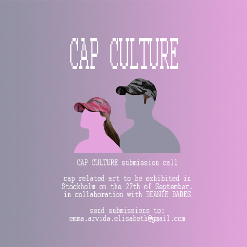 Submission call for Cap Culture exhibition in Stockholm in collaboration with Beanie Babes! Please send cap related art to emma.arvida.elisabeth@gmail.com Caps aren't just for white dudes!  arvidabystrom:   especially focusing on queer ways to use the cap.  xxxx