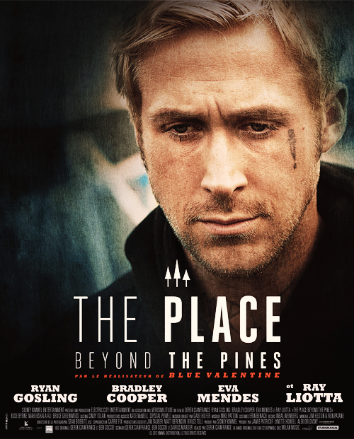 fuckyeahmcgosling:  The Place Beyond the Pines - New Poster