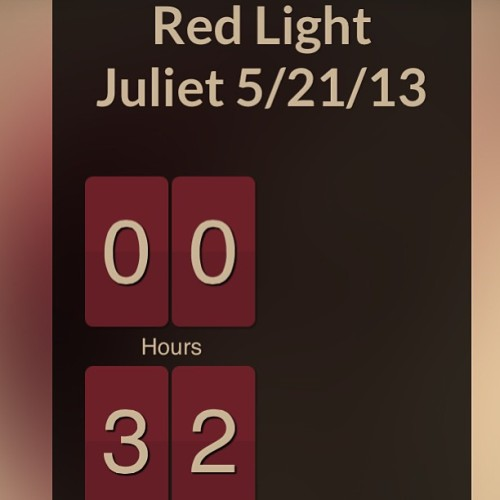 Gettin down to the wire! #redlightjuliet