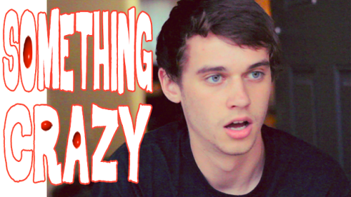 "If you want to watch something crazy, here's my new video ""Something Crazy"": http://www.youtube.com/watch?v=d8F3KGiyZfI"