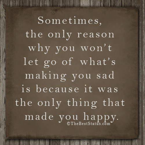Sometimes, the only reason Sometimes, the only reason why you won't let go of what's making you sad is because it was the…View Post