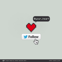 Follow Your Heart —— Nabhan Abdullatif Prints , Gallery , Facebook , Twitter , Tumblr