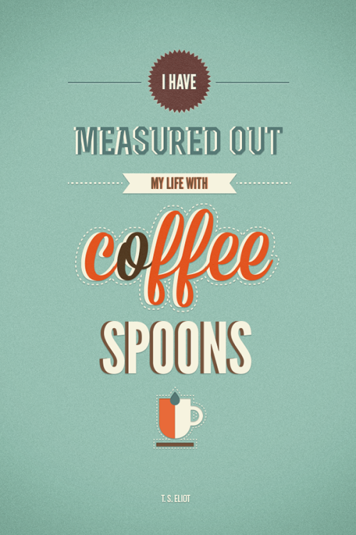 So.true.  Photo credit(http://www.behance.net/gallery/Coffee-Spoons/5171155)
