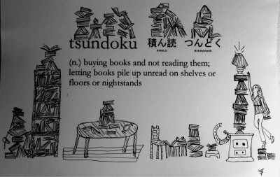 bookshelfporn:  'tsundoku' - the Japanese word for buying books & not reading them, leaving them to pile up.