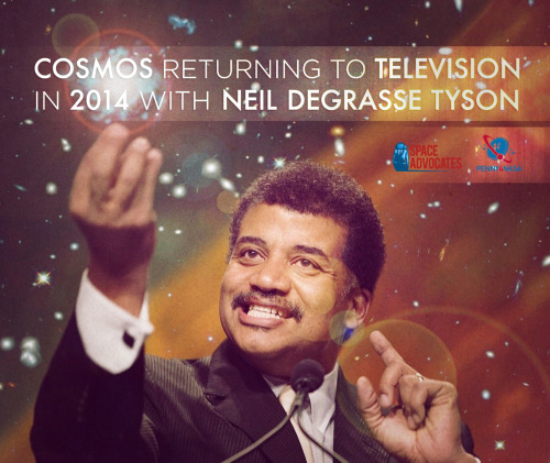 "pennyfournasa:  As many of you have probably heard by now, Cosmos is coming back to television.  FOX has just announced that, sometime in 2014, Cosmos: A Space-Time Odyssey, will hit the airwaves.  This time, the series will be hosted by Neil deGrasse Tyson, working with original creators Ann Druyan and Steven Soter with Seth MacFarlane of Family Guy fame producing.  While MacFarlane may seem like an odd fit, he is actually a personal friend of Ann Druyan, a childhood fan of Cosmos: A Personal Voyage, and an advocate of space travel.  He also personally provided the funding to have 800 boxes of Sagan's notes and letters preserved in the Library of Congress.  It was through MacFarlane's clout with FOX Network that Druyan was able to meet the network heads and get the series approved.The aim of the show, much like the original series, will be to introduce a general audience to the wonders of science.  Tyson has stated that his intention is not to teach textbook science, which won't stick with many people after the show, but to present science in a way that has meaning and that can influence the audience's conduct in their everyday life.  And, rest assured, he has confirmed that ""vehicles of storytelling"" in the same vein as Sagan's Spaceship of the Imagination will be used.Read more about the announcement: http://goo.gl/KvsGc"