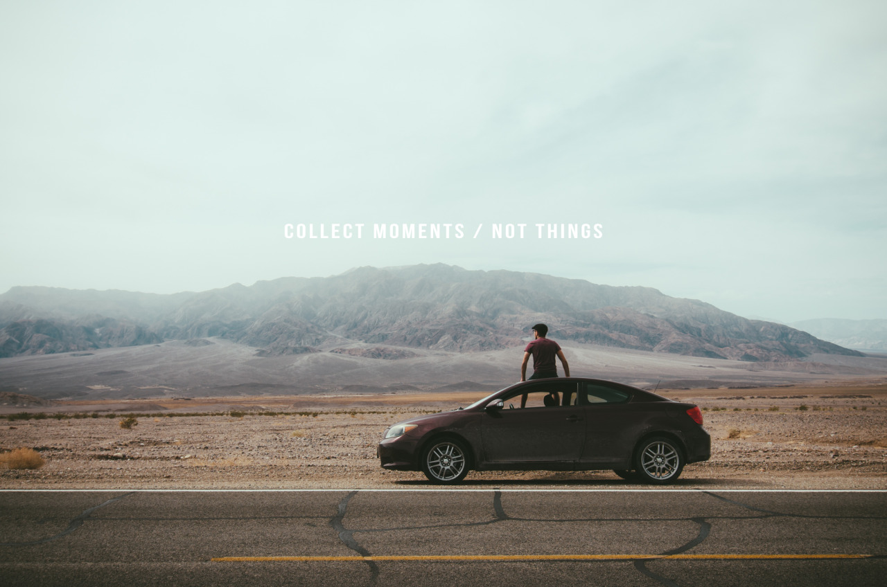 collect moments / not things