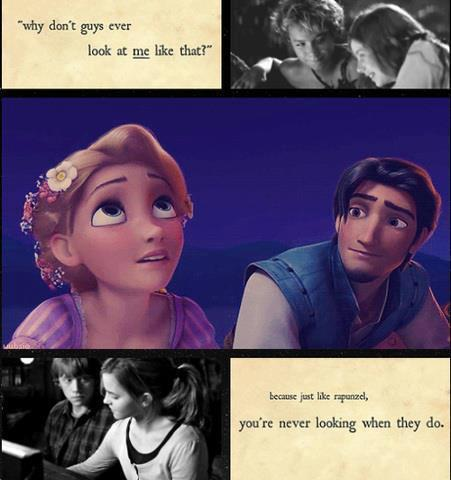 """Why don't guys ever look at me like that?"" ""Because just like Rapunzel, you're never looking when they do."" <3"