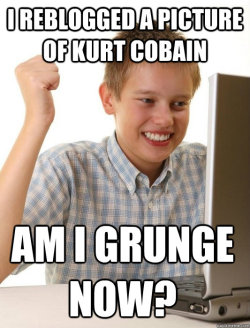 abuse-the-living:  I sincerely hope every grunge blog sees this.