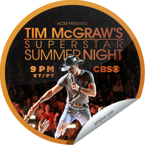 I just unlocked the ACM Presents: Tim McGraw's Superstar Summer Night sticker on GetGlue                      1162 others have also unlocked the ACM Presents: Tim McGraw's Superstar Summer Night sticker on GetGlue.com                  You're watching ACM Presents: Tim McGraw's Superstar Summer Night. Performing: Jason Aldean; the Band Perry; Dierks Bentley; Luke Bryan; Florida Georgia Line; John Fogerty; Faith Hill; Lady Antebellum; Nelly; Ne-Yo; Pitbull; Taylor Swift; Keith Urban. Share this one proudly. It's from our friends at Academy of Country Music.