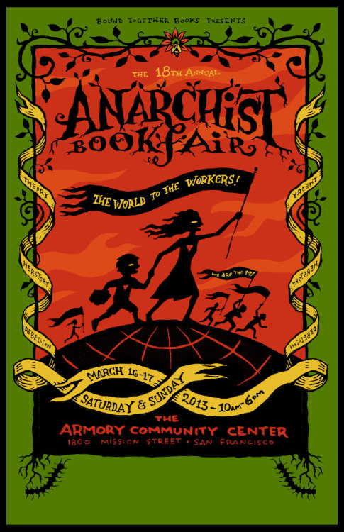 anarchistart:  The 18th Annual Bay Area Anarchist Bookfair | San Francisco, CA March 16-17 2013     Who's going? You can submit photos and video of sny bookfairs you go to here.