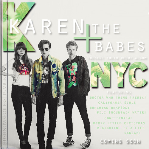 hushnowspoilers:  Karen and the Babes Debut Album; NYC.  Doctor Who Theme {Remix} California Girls Bohemian Rhapsody Fiji {Mountain Water} Confidential Have yourself a Merry little Christmas Beatboxing in a lift Wannabe