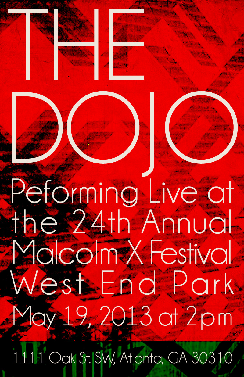 thedojocollective:  The Dojo at the 24th Annual Malcolm X Festival West End Park 1111 Oak St. SW Atlanta, GA 30310 May 19, 2013 The Dojo Performs at 2pm