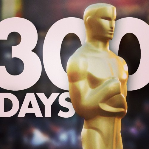 COUNTDOWN: 300 days until the OSCARS. (We know, we're a little early…)