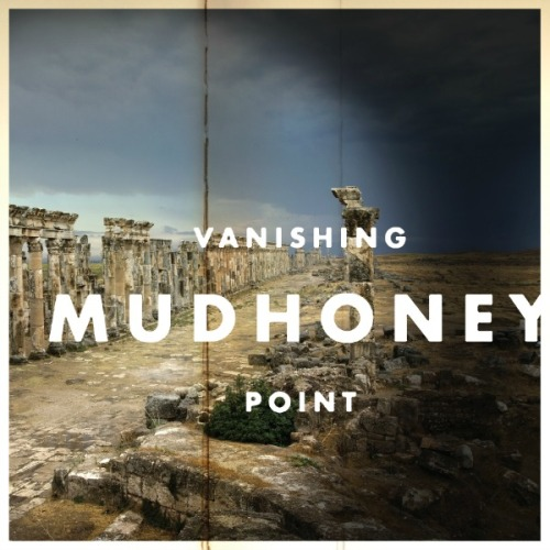 25 years after writing odes to drunk high schoolers, Mudhoney has matured while remaining just as rude on Vanishing Point.