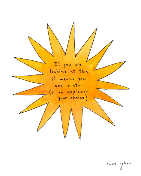 paris2london:  (via Marc Johns: If you are looking at this, it means you are a star (or an explosion))